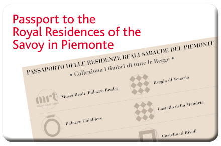 The  Passport to the Royal Residences of the Savoy in  Piemonte
